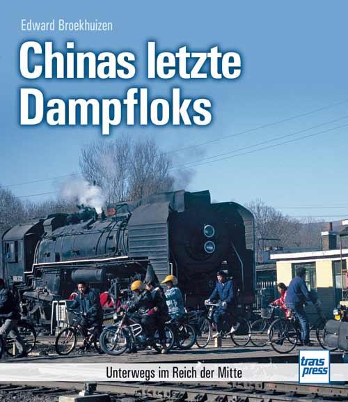 Buchtipp - Chinas letzte Dampfloks